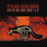 TYLER CHILDERS - LIVE ON RED BARN RADIO I & II * NEW CD
