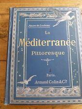 livre LA MEDITERRANEE PITTORESQUE de  PIERRE DE LOUBEAU  1894