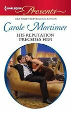 His Reputation Precedes Him by Mortimer, Carole