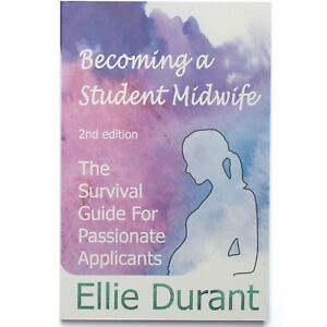 Becoming a Student Midwife Book Second Edition by Ellie Durant, Midwife Diaries