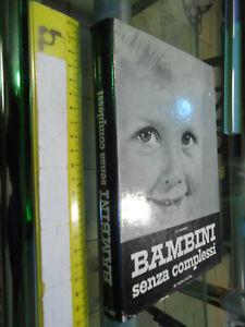 LIBRO:BAMBINI SENZA COMPLESSI I.E. GARZONIO DE VECCHI 1965