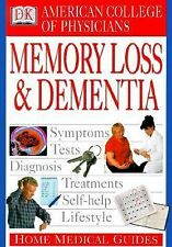 American College of Physicians Home Medical Guide: Memory Loss and Dementia