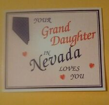 LAS VEGAS, NEVADA YOUR GRAND DAUGHTER IN NEVADA LOVE YOU REFRIGERATOR MAGNET!