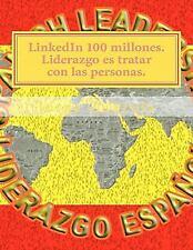 LinkedIn 100 millones. Liderazgo es tratar con las Personas : El caso de...