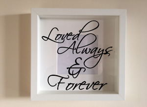 Box Frame Vinyl Decal Sticker Wall art Quote Loved Always & Forever