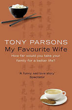 My Favourite Wife by Tony Parsons (Paperback) NEW BOOK