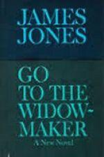 James Jones~GO TO THE WIDOW-MAKER~1967 1ST/DJ