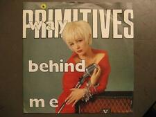 "PRIMITIVES ""WAY BEHIND ME"" - 7 "" SINGLE"
