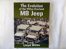 The Evolution of the Willys Overland MB Jeep by Lloyd White.  Volume 4. Book.