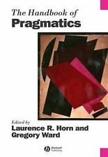 Blackwell Handbooks in Linguistics: The Handbook of Pragmatics 34 (2006,...