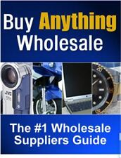 Buy Anything Wholesale: The #1 Wholesale Guide PDF eBook with resell rights