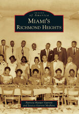 Miami's Richmond Heights [Images of America] [FL] [Arcadia Publishing]