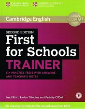 Cambridge FIRST FCE FOR SCHOOLS TRAINER Six Practice Tests 2ND ED Exam 2015 @NEW