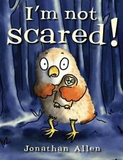 I'm Not Scared!: By Allen, Jonathan