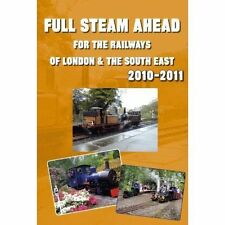 Full Steam Ahead for the Railways of London & the South East 2010-2011, New, Joh