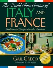 World Class Cuisine of Italy and France: Cooking With Recipes from the Provinces