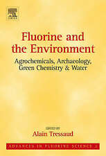 Fluorine and the Environment: Agrochemicals, Archaeology, Green Chemistry and Wa