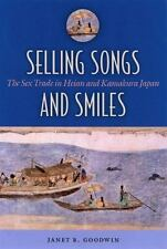 Selling Songs And Smiles: The Sex Trade In Heian And Kamakura Japan: By Janet...