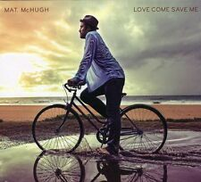 Mat McHugh - Love Come Save Me [New CD]