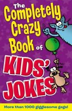 The Completely Crazy Book of Kids' Jokes-Peter Coupe