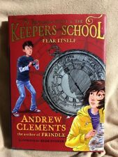 Benjamin Pratt and the Keepers of the School: Fear Itself /Andrew Clements HC