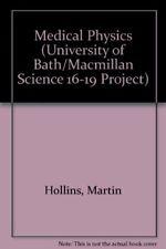 Medical Physics (University of Bath/Macmillan Science 16-19 Project),Martin Hol