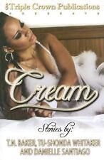 Cream by Danielle Santiago and Tu-Shonda L. Whitaker (2005, Paperback)