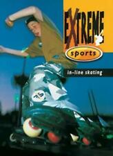 In-line Skating (Extreme Sports) By B ROBERTS