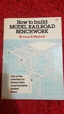 1979 Magazine Book, HOW TO BUILD MODEL RAILROAD BENCHWORK by Linn H. Westcott