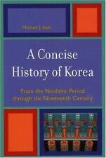 A Concise History of Korea: From the Neolithic Period through the Nineteenth Cen
