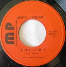 MICHEL PAGLIARO (Chanceliers) Toute la nuit SOUL Private 1970 FRENCH Canada 45