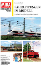 MIBA Modellbahn Praxis - Fahrleitungen im Modell