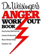 Dr. Weisinger's Anger Work-Out Book: Step-by-Step Methods for Greater-ExLibrary