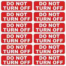 12 x DO NOT TURN OFF VINYL PRINTED STICKERS LABELS FOR SOCKET PLUG LIGHT SWITCH
