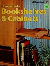 How to make bookshelves & cabinets (A Sunset book)
