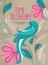 NEW - Time to Dream: Color, Relax, and Develop Your Creativity
