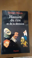Histoire Du Rire Et De La Derision - Georges Minois