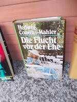 Die Flucht vor der Ehe, ein Roman von Hedwig Courths-Mahler, aus dem Naumann & G
