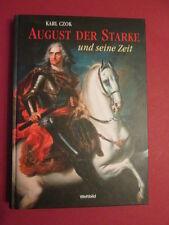 August der Starke und seine Zeit : Kurfürst von Sachsen, König in Polen