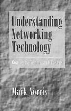 Understanding Networking Technology: Concepts, Terms and Trends (Artech House T