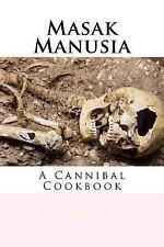 Masak Manusia : Cannibal Cookbook by Author X (2017, Paperback)