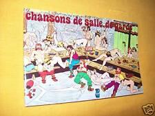 """""""CHANSONS DE SALLE DE GARDE"""" (1974) 27 TEXTES / ILLUSTRATIONS / 10 PARTITIONS..."""