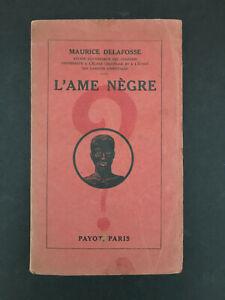L'AME NEGRE PAR MAURICE DELAFOSSE PAYOT 1922 TB ETAT