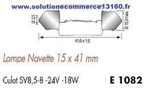 LOT 5 LAMPE NAVETTE 15X41 mm 24V 24 Volts 18W culot SV8,5-8 AMPOULE