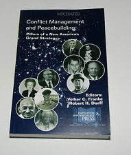 CONFLICT MANAGEMENT & PEACEBUILDING AMERICAN GRAND STRATEGY US ARMY WAR COLLEGE
