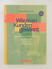 Wie man Kunden gewinnt Heinz M Goldmann Leitbuch moderner Verkaufspraxis