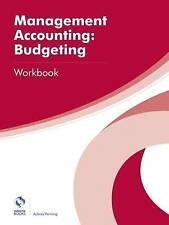 Management Accounting: Budgeting Workbook (AAT Professional Diploma in Accountin