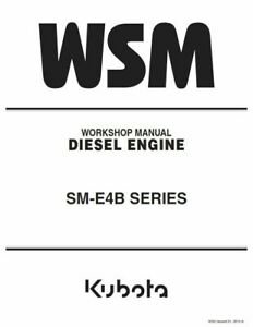 KUBOTA SM-E4B SERIES ENGINE WORKSHOP MANUAL 2013 EDITION REPRINTED COMB BOUND