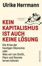 Kein Kapitalismus ist auch keine Lösung von Ulrike Herrmann (2016, Taschenbuch)