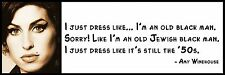 Wall Quote - Amy Winehouse - I just dress like... I'm an old black man. Sorry!